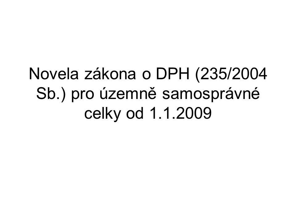 Novela zákona o DPH (235/2004 Sb.) pro územně samosprávné celky od 1.1.2009