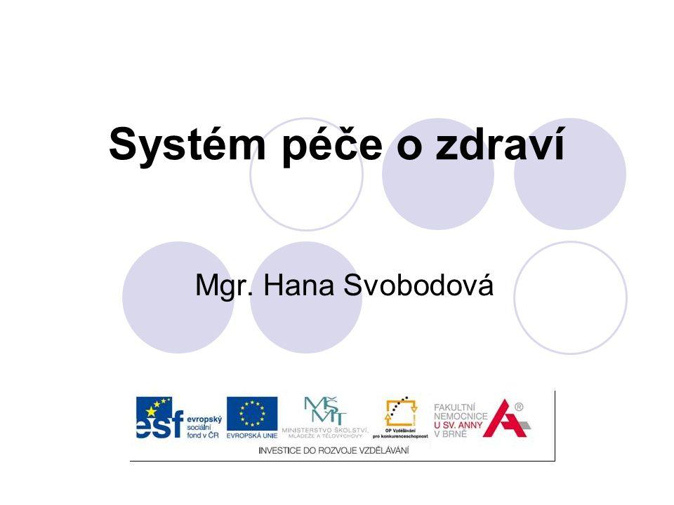 Systém péče o zdraví Mgr. Hana Svobodová