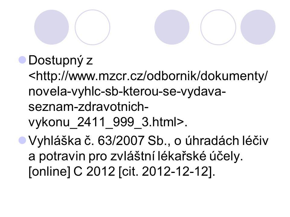 Dostupný z. Vyhláška č. 63/2007 Sb., o úhradách léčiv a potravin pro zvláštní lékařské účely.
