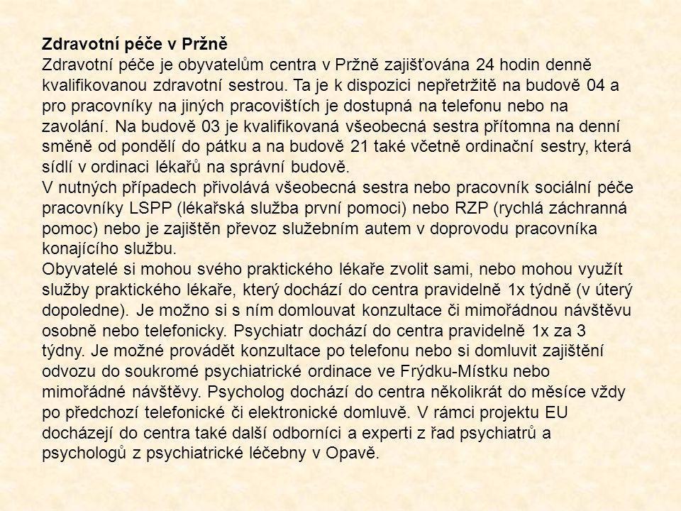 Zdravotní péče v Pržně Zdravotní péče je obyvatelům centra v Pržně zajišťována 24 hodin denně kvalifikovanou zdravotní sestrou. Ta je k dispozici nepř