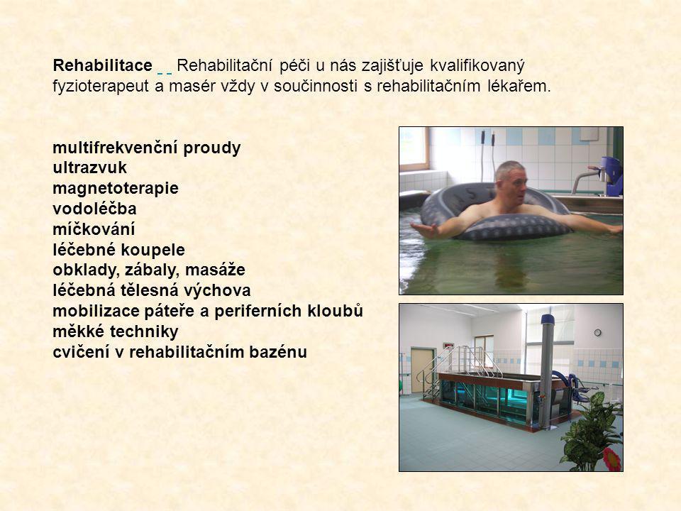 Rehabilitace Rehabilitační péči u nás zajišťuje kvalifikovaný fyzioterapeut a masér vždy v součinnosti s rehabilitačním lékařem. multifrekvenční proud