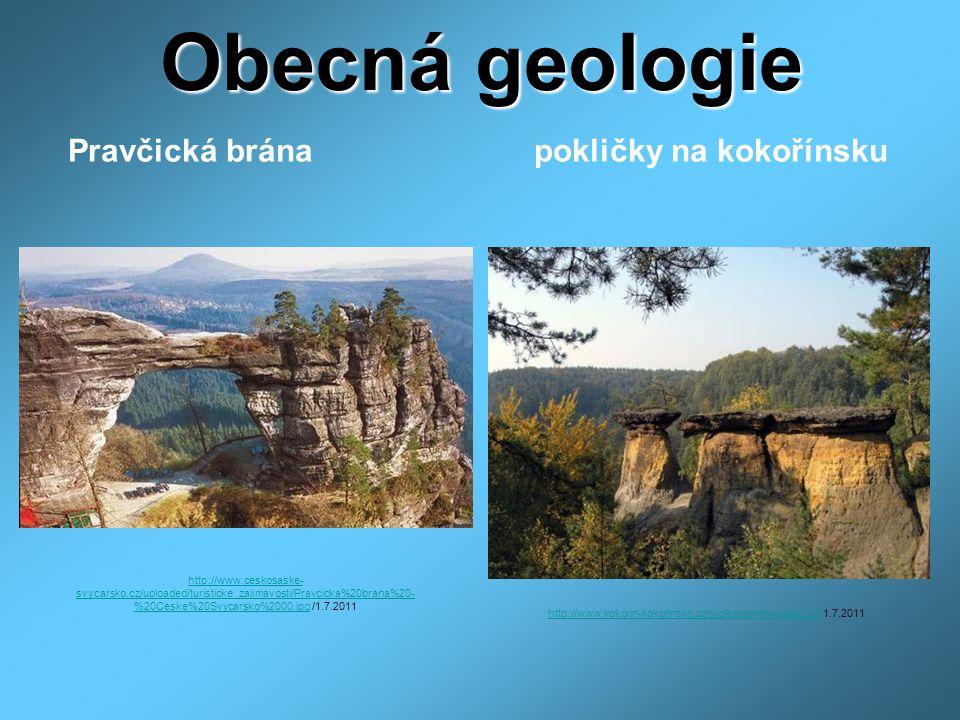 Obecná geologie Pravčická brána pokličky na kokořínsku http://www.ceskosaske- svycarsko.cz/uploaded/turisticke_zajimavosti/Pravcicka%20brana%20- %20Ce