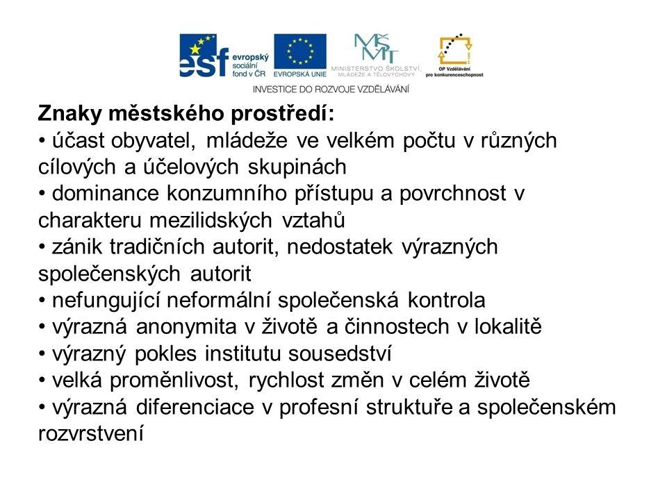 Implementace ICT do výuky č. CZ.1.07/1.1.02/02.0012 GG OP VK Znaky městského prostředí: účast obyvatel, mládeže ve velkém počtu v různých cílových a ú