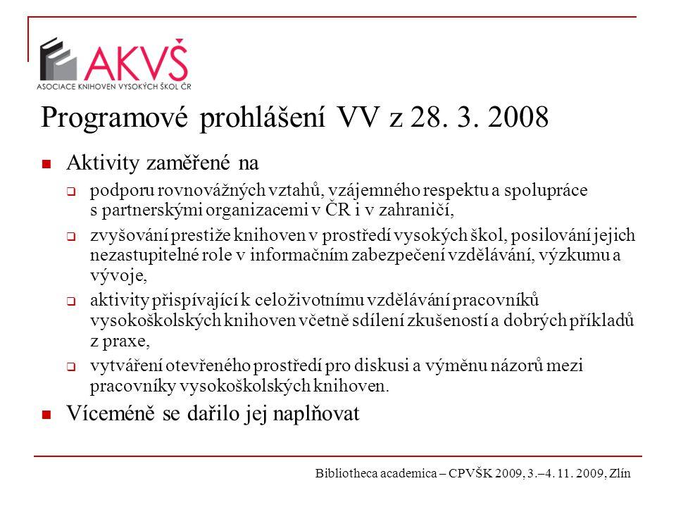 Bibliotheca academica – CPVŠK 2009, 3.–4. 11. 2009, Zlín Programové prohlášení VV z 28. 3. 2008 Aktivity zaměřené na  podporu rovnovážných vztahů, vz