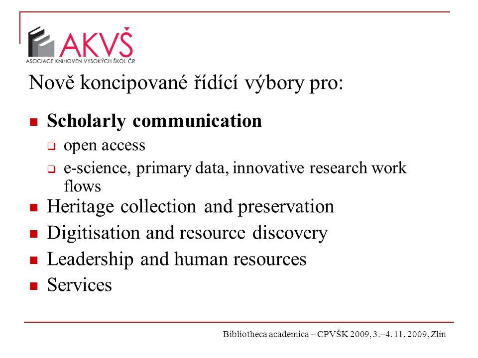 Bibliotheca academica – CPVŠK 2009, 3.–4. 11. 2009, Zlín Nově koncipované řídící výbory pro: Scholarly communication  open access  e-science, primar