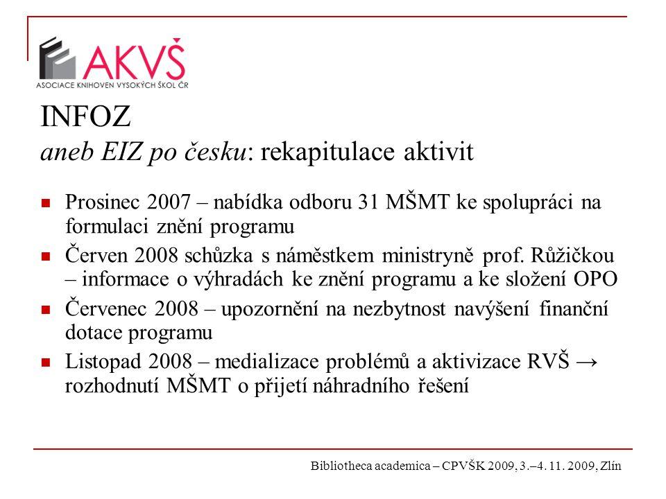 Bibliotheca academica – CPVŠK 2009, 3.–4. 11. 2009, Zlín INFOZ aneb EIZ po česku: rekapitulace aktivit Prosinec 2007 – nabídka odboru 31 MŠMT ke spolu
