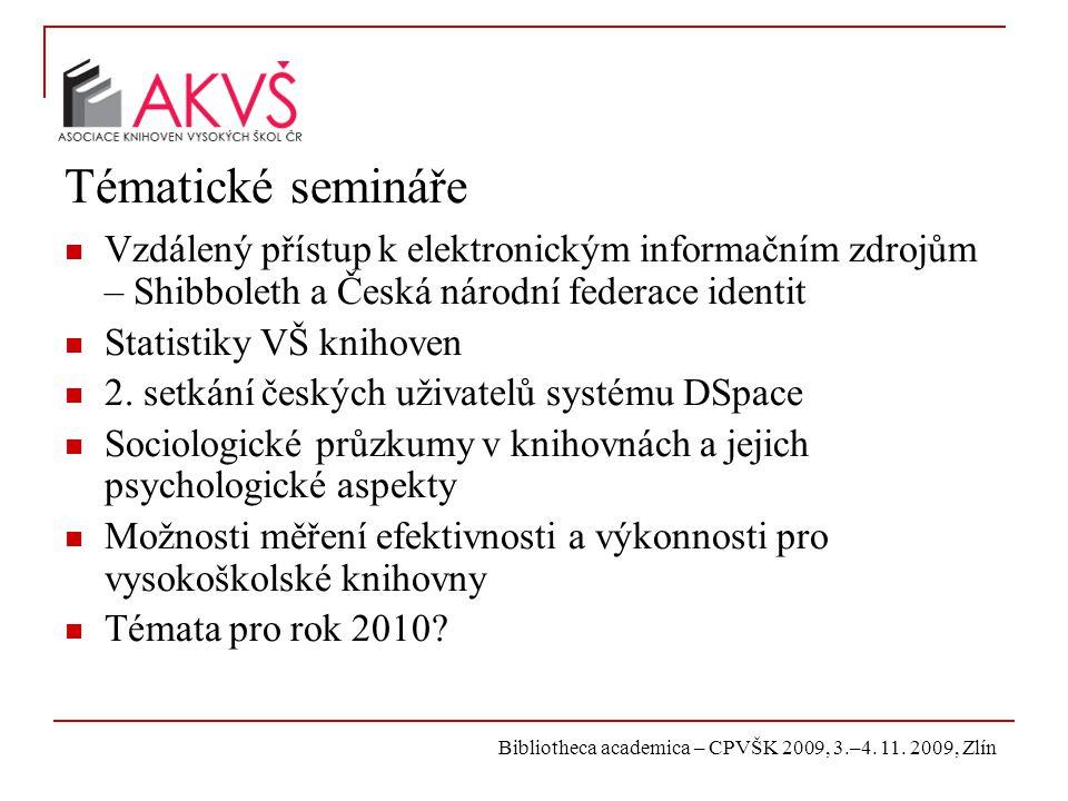 Bibliotheca academica – CPVŠK 2009, 3.–4. 11. 2009, Zlín Tématické semináře Vzdálený přístup k elektronickým informačním zdrojům – Shibboleth a Česká