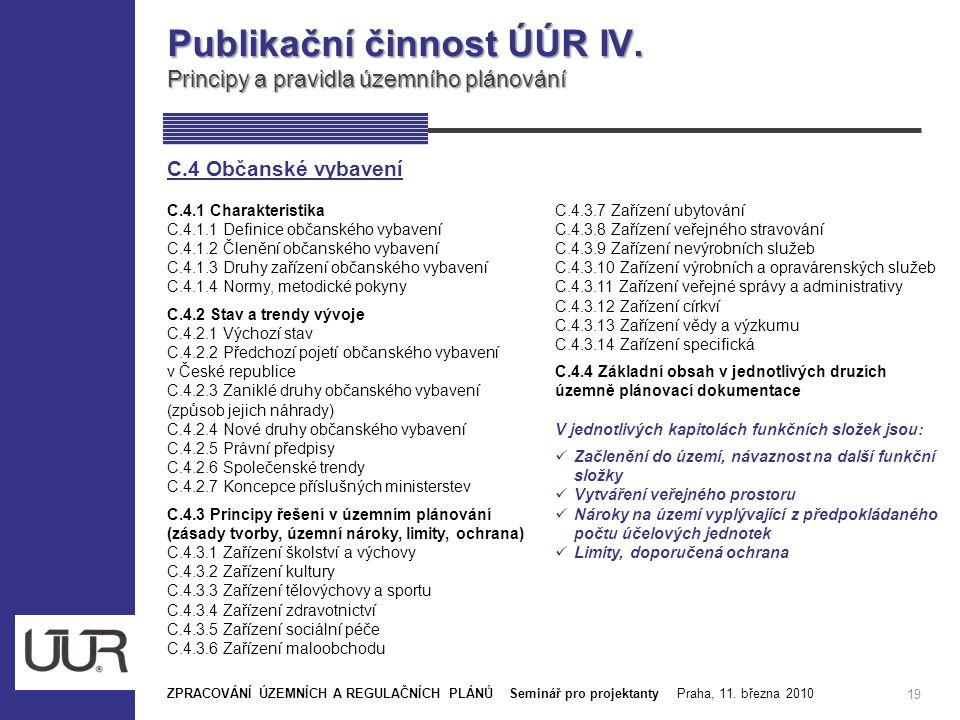 Publikační činnost ÚÚR IV. Principy a pravidla územního plánování 19 C.4.1 Charakteristika C.4.1.1 Definice občanského vybavení C.4.1.2 Členění občans