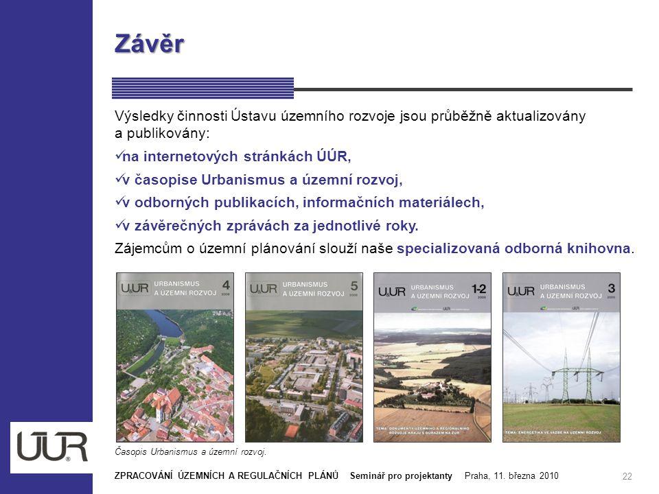 Závěr 22 Výsledky činnosti Ústavu územního rozvoje jsou průběžně aktualizovány a publikovány: na internetových stránkách ÚÚR, v časopise Urbanismus a