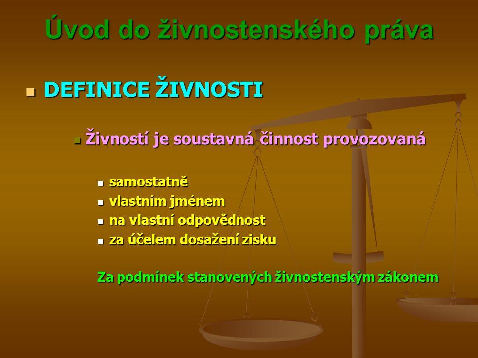 Úvod do živnostenského práva Úvod do živnostenského práva DEFINICE ŽIVNOSTI DEFINICE ŽIVNOSTI Živností je soustavná činnost provozovaná Živností je so