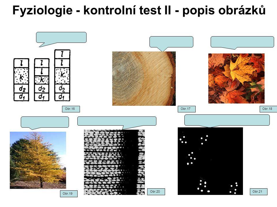 Fyziologie - kontrolní test II - popis obrázků Obr.16Obr.17Obr.18 Obr.19 Obr.20Obr.21