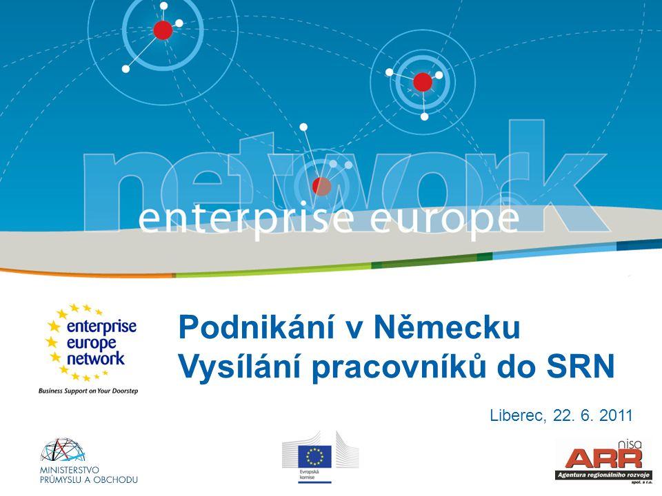 Podnikání v Německu Vysílání pracovníků do SRN Liberec, 22. 6. 2011