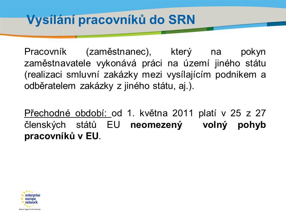 Title of the presentation | Date |‹#› Vysílání pracovníků do SRN Pracovník (zaměstnanec), který na pokyn zaměstnavatele vykonává práci na území jiného