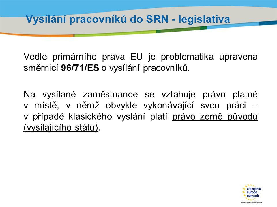 Title of the presentation | Date |‹#› Vysílání pracovníků do SRN - legislativa Vedle primárního práva EU je problematika upravena směrnicí 96/71/ES o