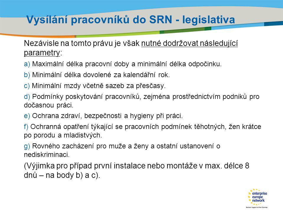 Title of the presentation | Date |‹#› Vysílání pracovníků do SRN - legislativa Nezávisle na tomto právu je však nutné dodržovat následující parametry: