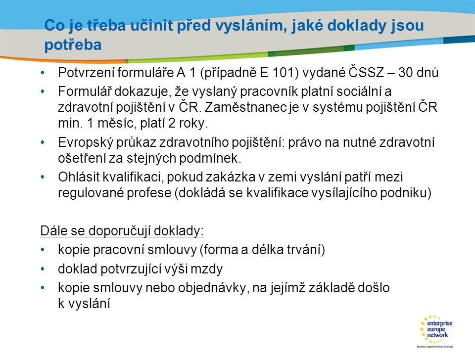 Title of the presentation | Date |‹#› Co je třeba učinit před vysláním, jaké doklady jsou potřeba Potvrzení formuláře A 1 (případně E 101) vydané ČSSZ