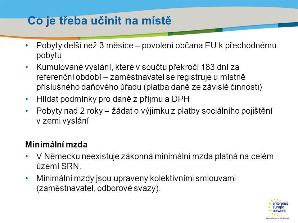 Title of the presentation | Date |‹#› Co je třeba učinit na místě Pobyty delší než 3 měsíce – povolení občana EU k přechodnému pobytu Kumulované vyslá