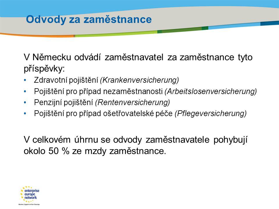 Title of the presentation | Date |‹#› Odvody za zaměstnance V Německu odvádí zaměstnavatel za zaměstnance tyto příspěvky: Zdravotní pojištění (Kranken