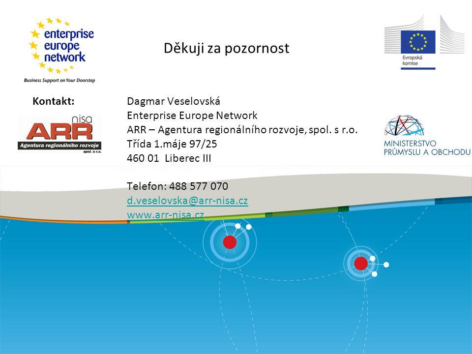 Kontakt:Dagmar Veselovská Enterprise Europe Network ARR – Agentura regionálního rozvoje, spol. s r.o. Třída 1.máje 97/25 460 01 Liberec III Telefon: 4