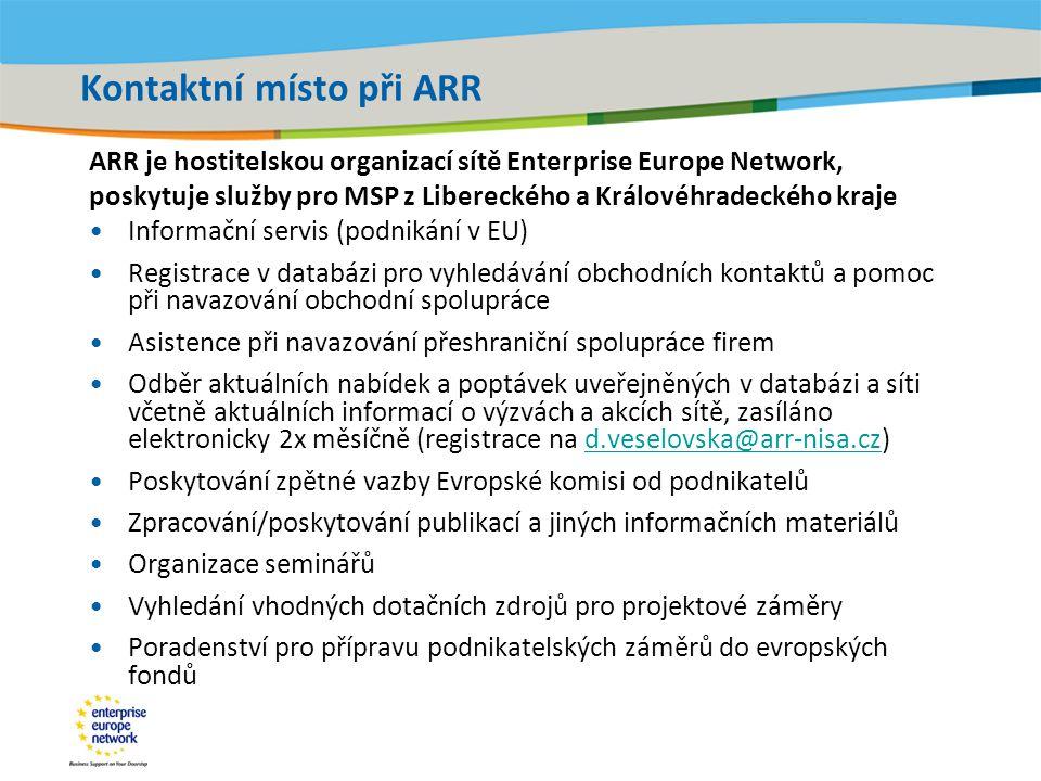 Title of the presentation | Date |‹#› Kontaktní místo při ARR ARR je hostitelskou organizací sítě Enterprise Europe Network, poskytuje služby pro MSP