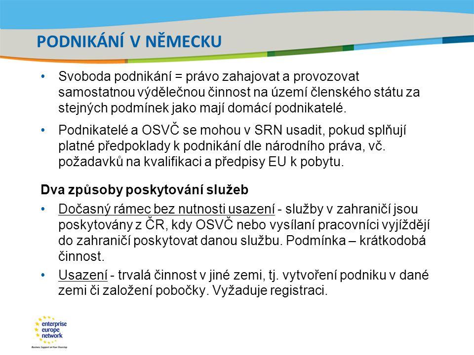 Title of the presentation | Date |‹#› ZAKLÁDÁNÍ PODNIKU V NĚMECKU Rozdílný přístup: Region (spolková země), kde se chce český podnikatel usadit Charakter živnosti - některé živnosti vyžadují povolení (např.