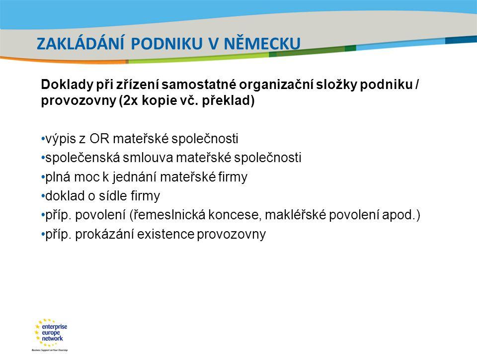 Title of the presentation | Date |‹#› ZAKLÁDÁNÍ PODNIKU V NĚMECKU Doklady při zřízení samostatné organizační složky podniku / provozovny (2x kopie vč.