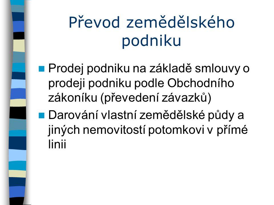 Výše poskytované podpory Paušální roční sazba - 75 000 Kč Sazba na ha převedené zemědělské půdy zapsané v LPIS (doložení možnosti hospodaření min.