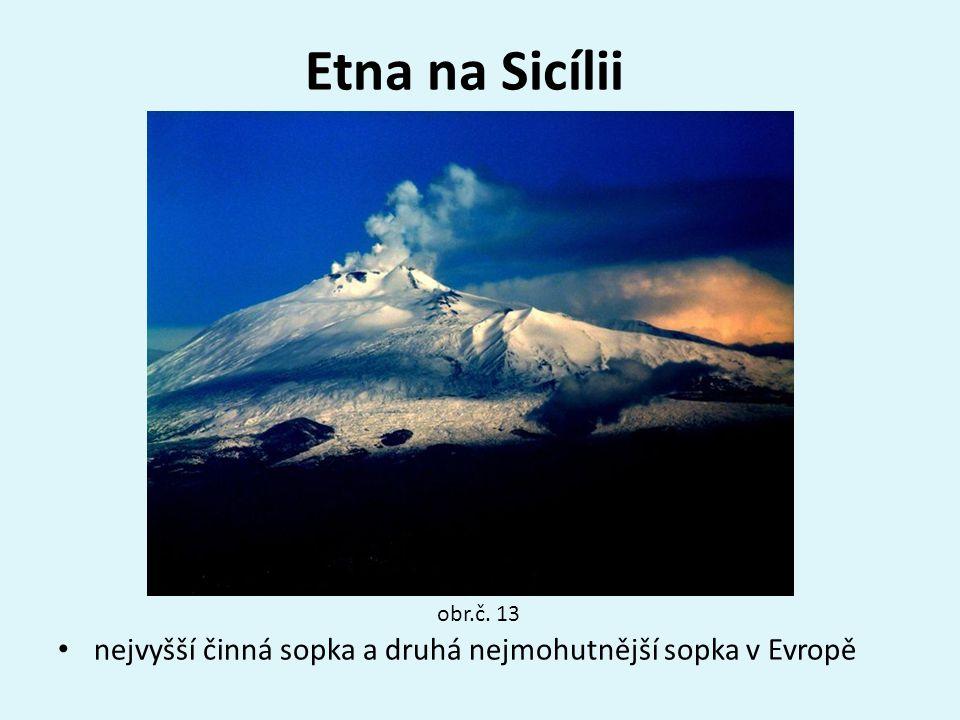 Etna na Sicílii nejvyšší činná sopka a druhá nejmohutnější sopka v Evropě obr.č. 13