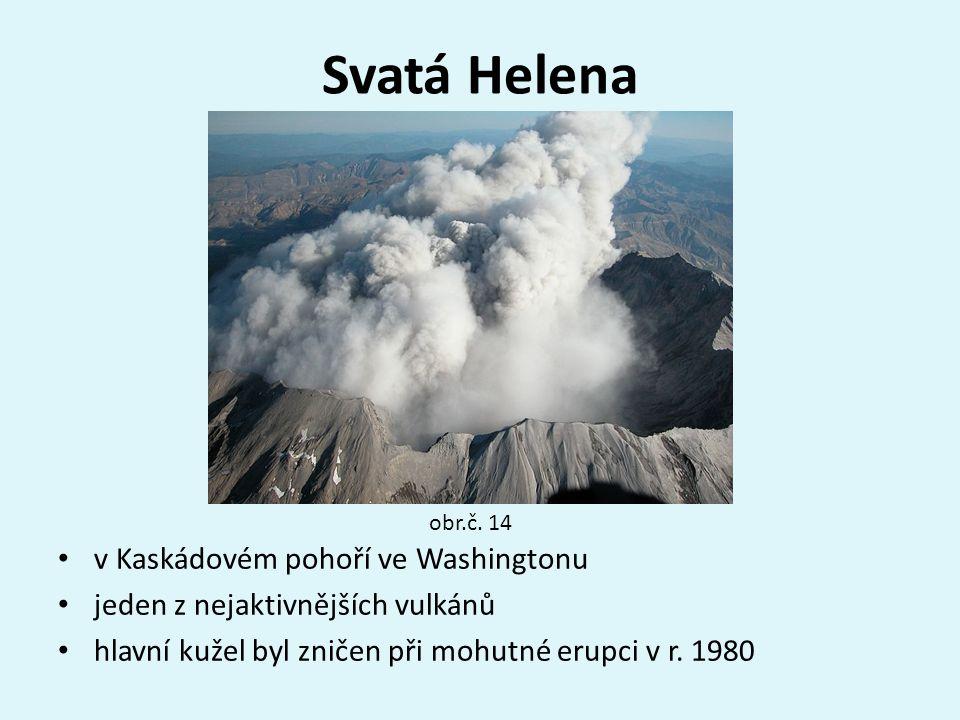 Svatá Helena v Kaskádovém pohoří ve Washingtonu jeden z nejaktivnějších vulkánů hlavní kužel byl zničen při mohutné erupci v r. 1980 obr.č. 14
