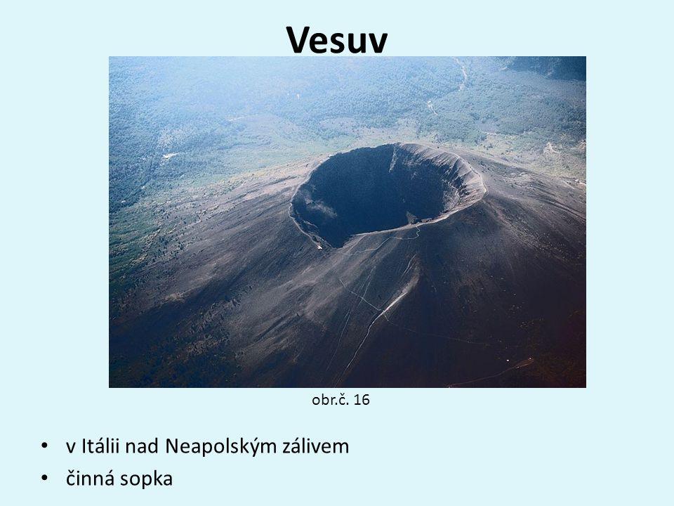 Vesuv v Itálii nad Neapolským zálivem činná sopka obr.č. 16