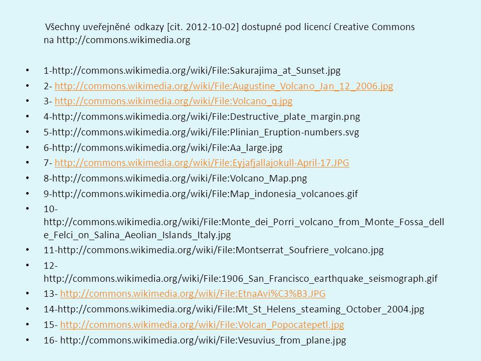 Všechny uveřejněné odkazy [cit. 2012-10-02] dostupné pod licencí Creative Commons na http://commons.wikimedia.org 1-http://commons.wikimedia.org/wiki/