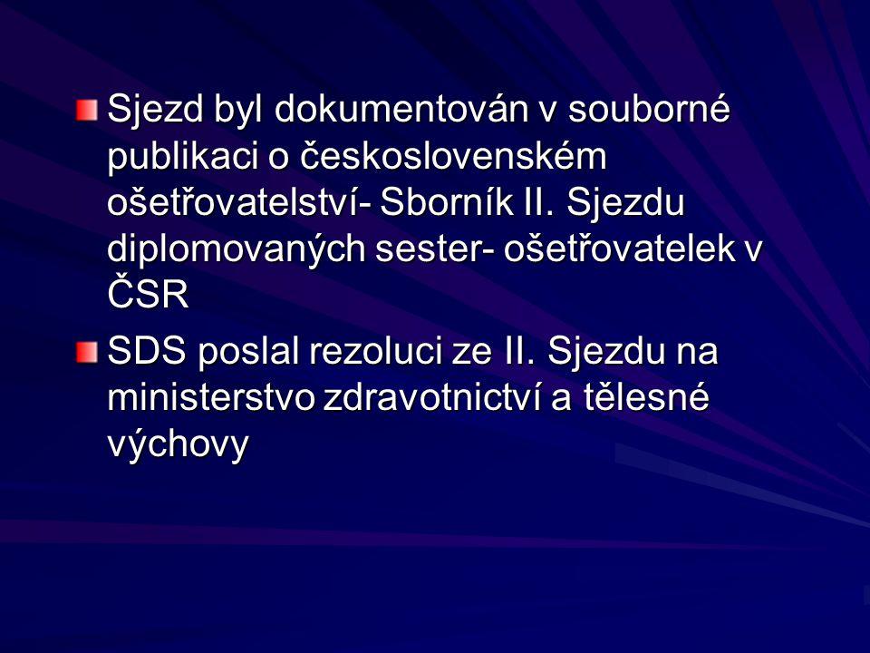 Sjezd byl dokumentován v souborné publikaci o československém ošetřovatelství- Sborník II. Sjezdu diplomovaných sester- ošetřovatelek v ČSR SDS poslal
