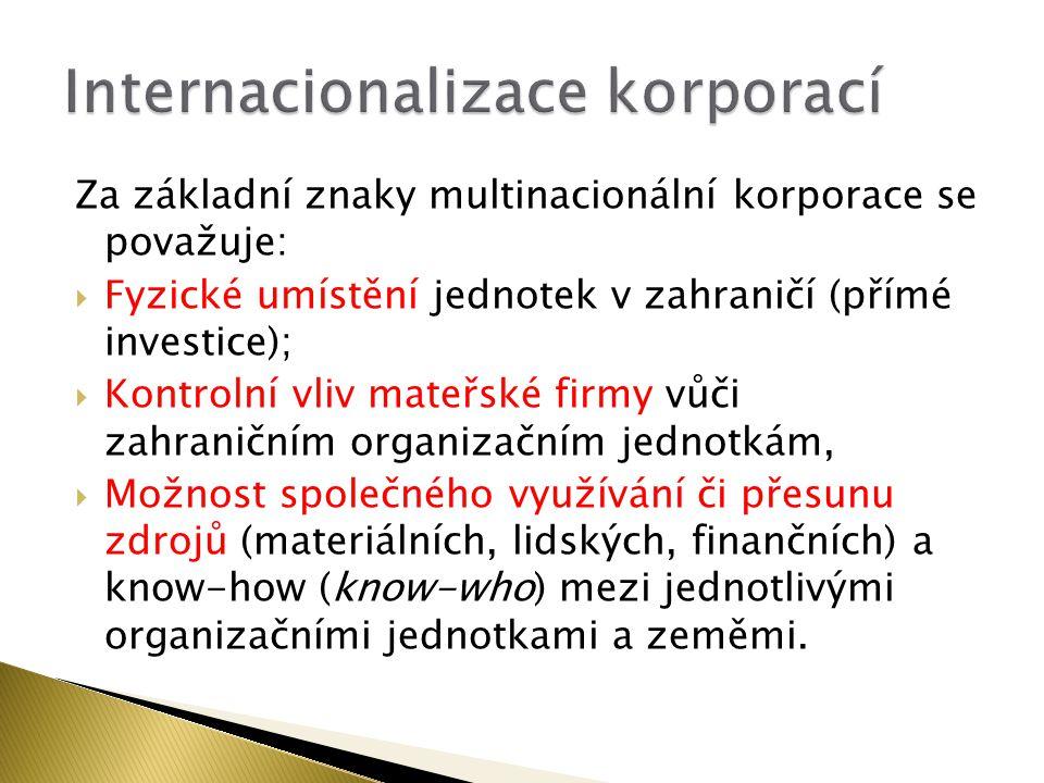 Za základní znaky multinacionální korporace se považuje:  Fyzické umístění jednotek v zahraničí (přímé investice);  Kontrolní vliv mateřské firmy vů