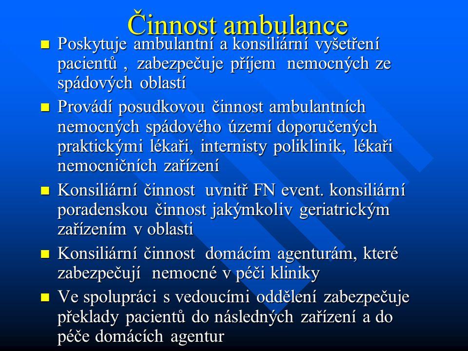 Činnost ambulance Činnost ambulance Poskytuje ambulantní a konsiliární vyšetření pacientů, zabezpečuje příjem nemocných ze spádových oblastí Poskytuje