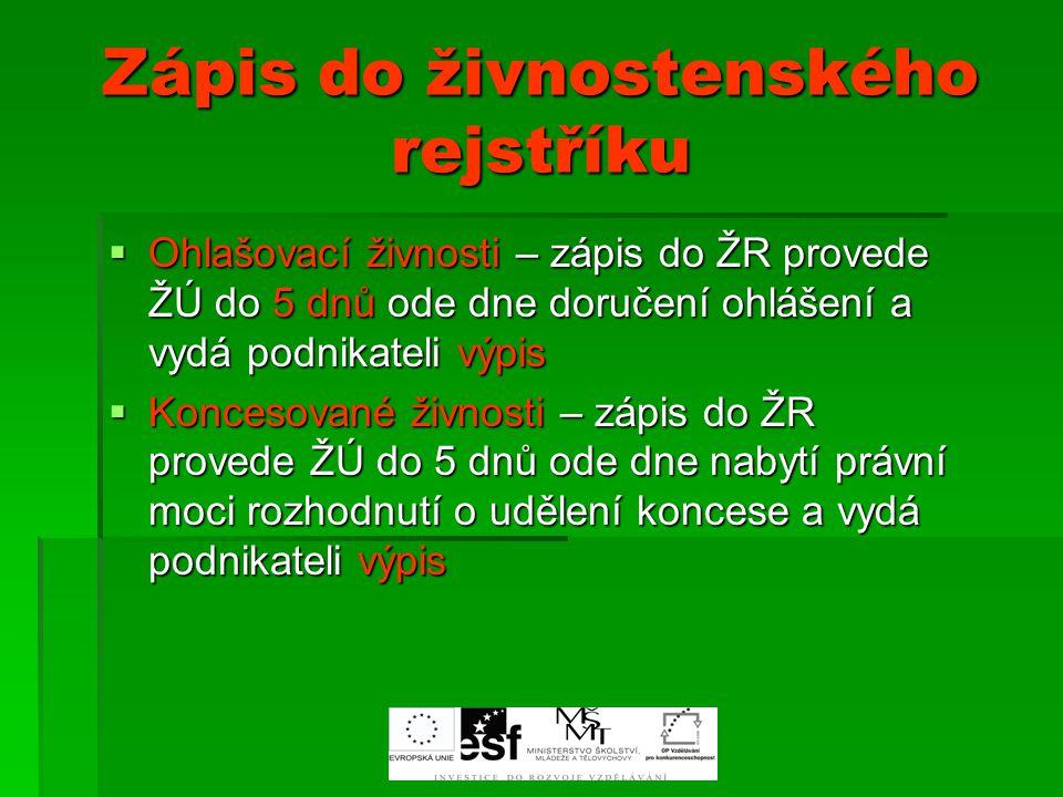 Živnostenský rejstřík ŽŽŽŽivnostenský rejstřík j informačním systémem veřejné správy, jehož správcem je Živnostenský úřad ČR a provozovateli jsou obecní živnostenské úřady.