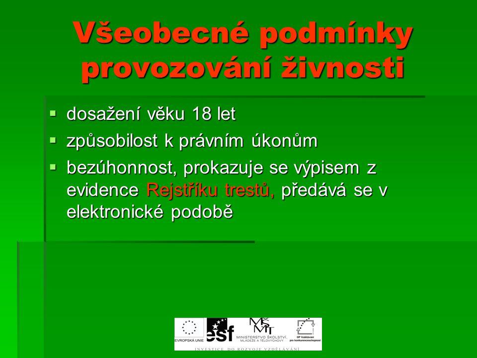 Subjekty oprávněné provozovat živnost ŽŽŽŽivnost může provozovat FO i PO česká i zahraniční, splní-li podmínky stanovené Živnostenským zákonem ZZZZa českou osobu se považuje FO s bydlištěm nebo PO se sídlem na území ČR ZZZZa zahraniční osobu se považuje FO s bydlištěm nebo PO se sídlem mimo území ČR