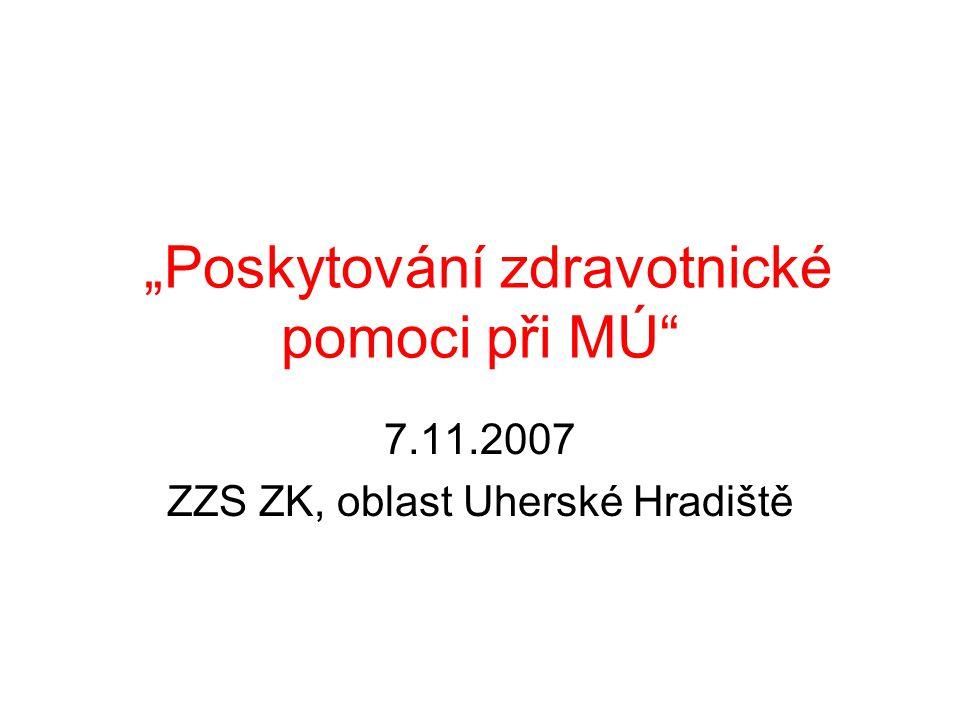 """""""Poskytování zdravotnické pomoci při MÚ"""" 7.11.2007 ZZS ZK, oblast Uherské Hradiště"""
