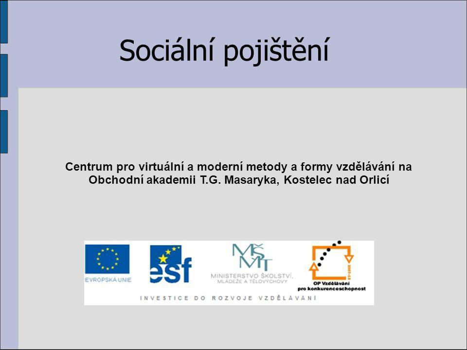 Sociální pojištění Centrum pro virtuální a moderní metody a formy vzdělávání na Obchodní akademii T.G.