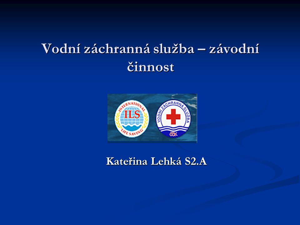 Vodní záchranná služba – závodní činnost Kateřina Lehká S2.A