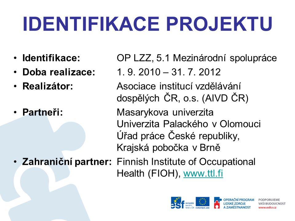 IDENTIFIKACE PROJEKTU Identifikace: OP LZZ, 5.1 Mezinárodní spolupráce Doba realizace:1.