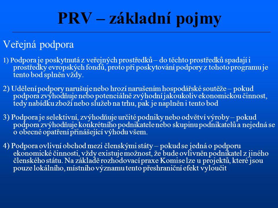 Veřejná podpora 1) P odpora je poskytnutá z veřejných prostředků – do těchto prostředků spadají i prostředky evropských fondů, proto při poskytování p