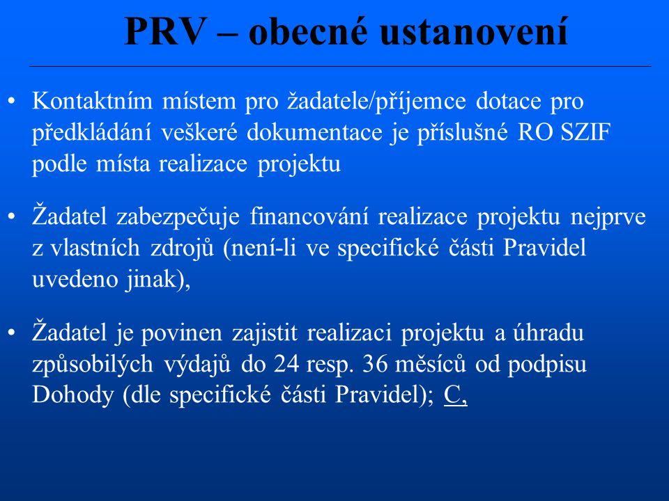 Kontaktním místem pro žadatele/příjemce dotace pro předkládání veškeré dokumentace je příslušné RO SZIF podle místa realizace projektu Žadatel zabezpe
