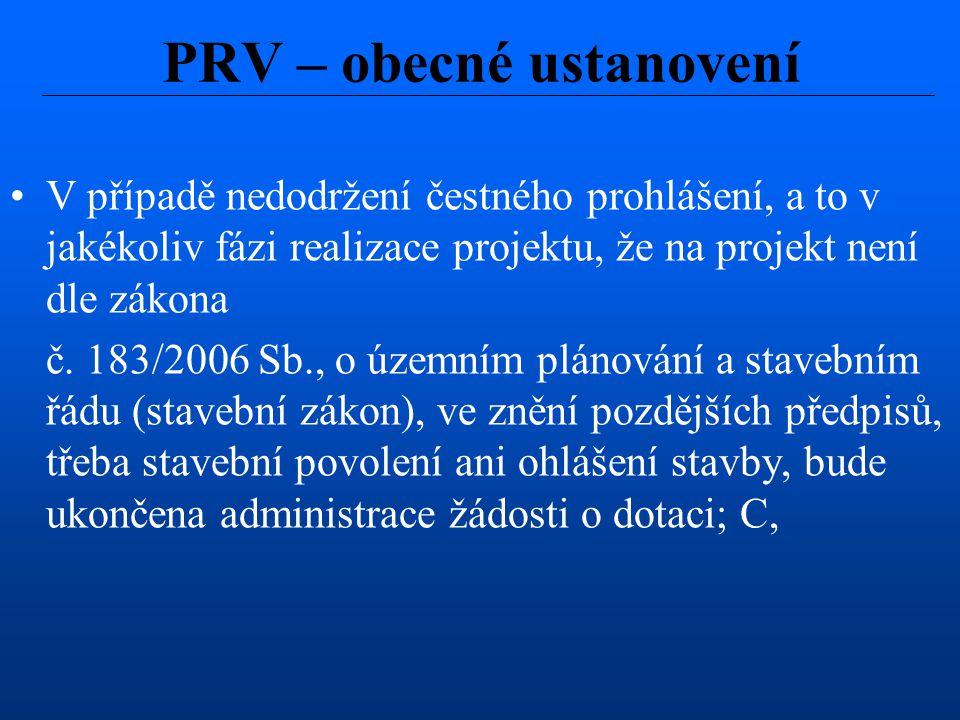 V případě nedodržení čestného prohlášení, a to v jakékoliv fázi realizace projektu, že na projekt není dle zákona č. 183/2006 Sb., o územním plánování