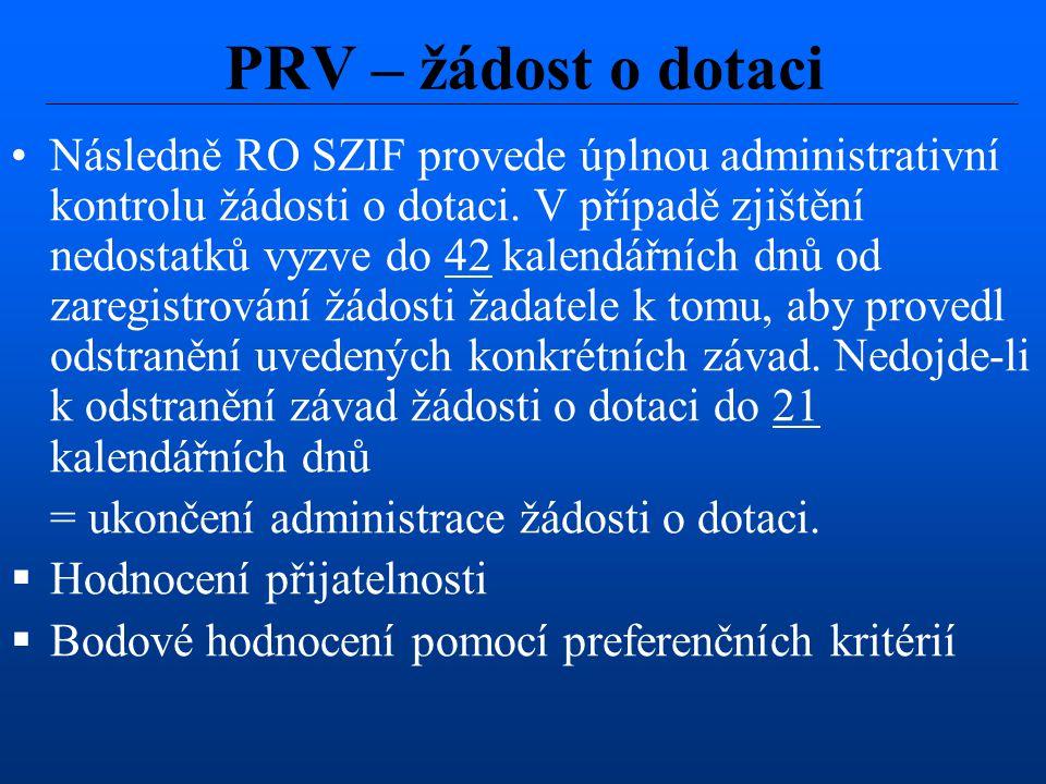 Následně RO SZIF provede úplnou administrativní kontrolu žádosti o dotaci. V případě zjištění nedostatků vyzve do 42 kalendářních dnů od zaregistrován