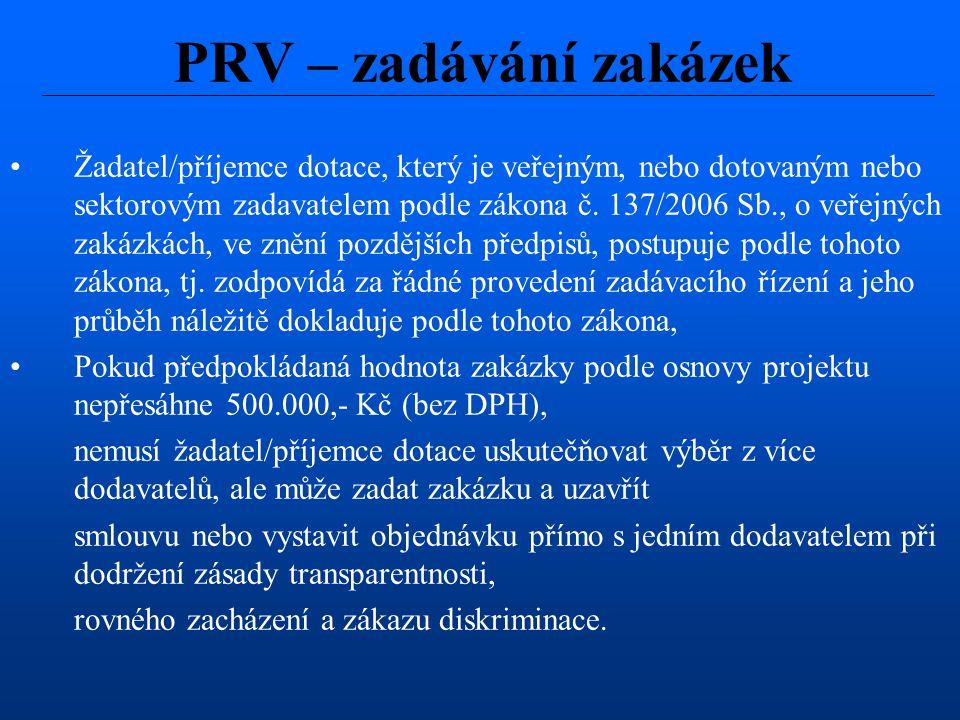 Žadatel/příjemce dotace, který je veřejným, nebo dotovaným nebo sektorovým zadavatelem podle zákona č. 137/2006 Sb., o veřejných zakázkách, ve znění p
