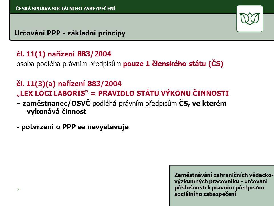 ČESKÁ SPRÁVA SOCIÁLNÍHO ZABEZPEČENÍ Zaměstnávání zahraničních vědecko- výzkumných pracovníků - určování příslušnosti k právním předpisům sociálního zabezpečení 28 Migrující pracovníci do třetích států Český zaměstnanec migruje mimo státy EU/EHP a státy, se kterými ČR uzavřela bilaterální smlouvu: § 6 z.č.