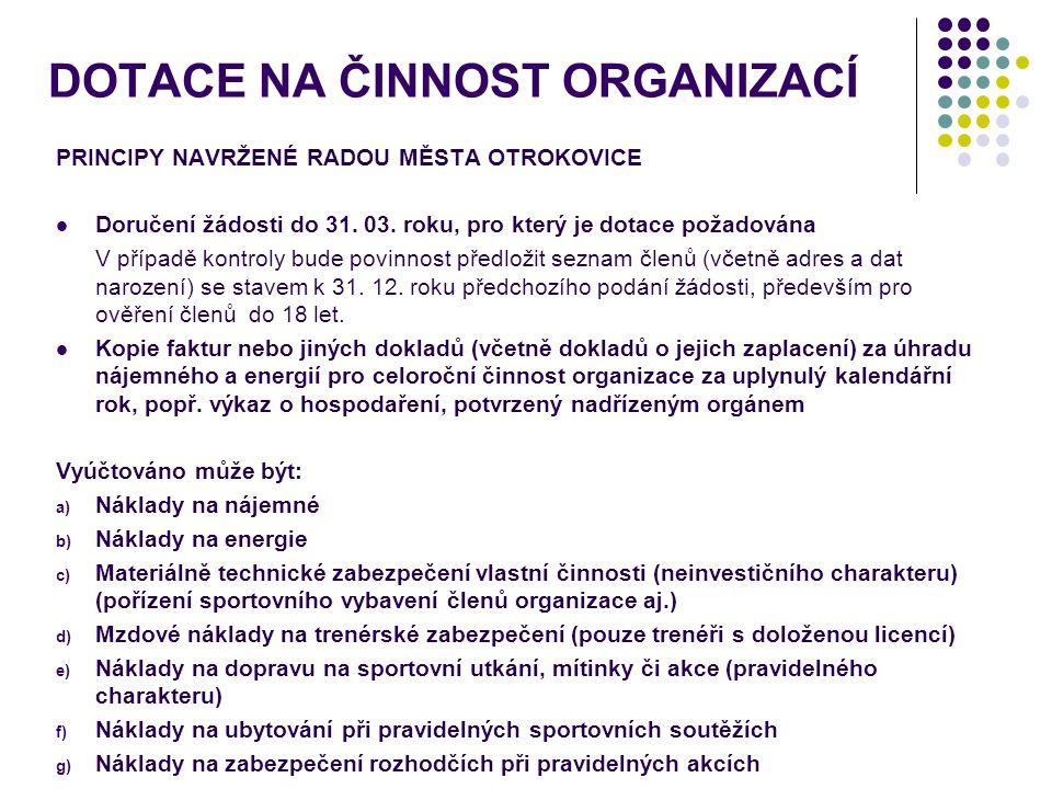 DOTACE NA ČINNOST ORGANIZACÍ PRINCIPY NAVRŽENÉ RADOU MĚSTA OTROKOVICE Doručení žádosti do 31.
