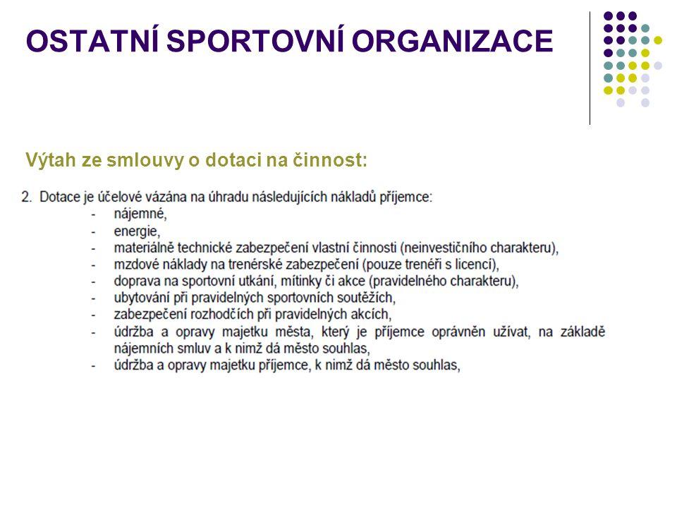 OSTATNÍ SPORTOVNÍ ORGANIZACE Výtah ze smlouvy o dotaci na činnost:
