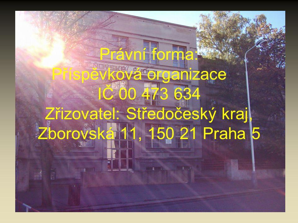 Právní forma: Příspěvková organizace IČ 00 473 634 Zřizovatel: Středočeský kraj, Zborovská 11, 150 21 Praha 5