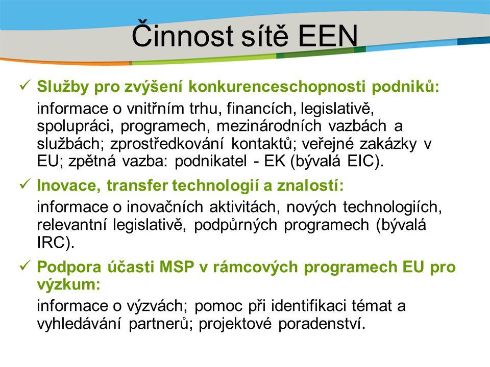 Činnost sítě EEN Služby pro zvýšení konkurenceschopnosti podniků: informace o vnitřním trhu, financích, legislativě, spolupráci, programech, mezinárodních vazbách a službách; zprostředkování kontaktů; veřejné zakázky v EU; zpětná vazba: podnikatel - EK (bývalá EIC).